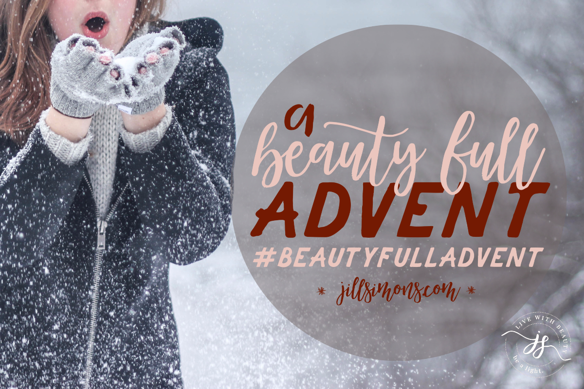 A Beauty Full Advent - JillSimons.com