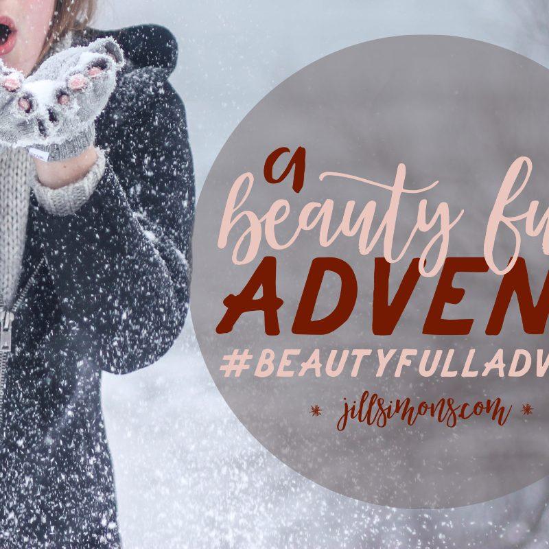 A Beauty Full Advent - JillSimons.com